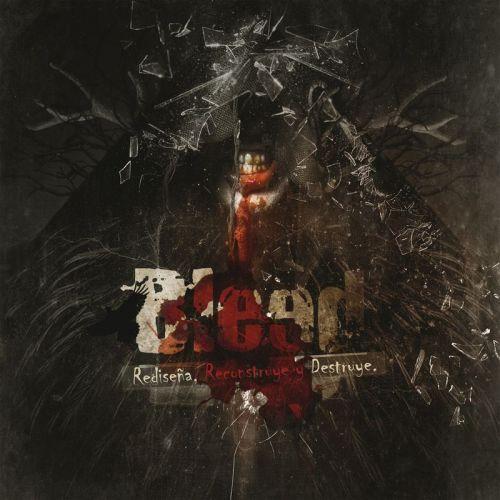 Bleed - Rediseña, Reconstruye Y Destruye (2017)