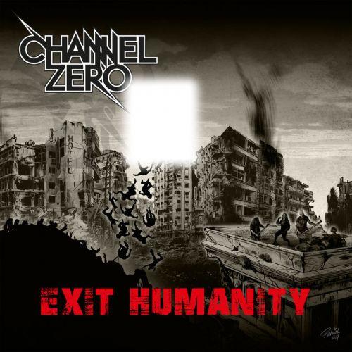Channel Zero - Exit Humanity (2017)