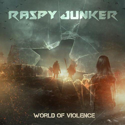 Raspy Junker - World Of Violence (2017)