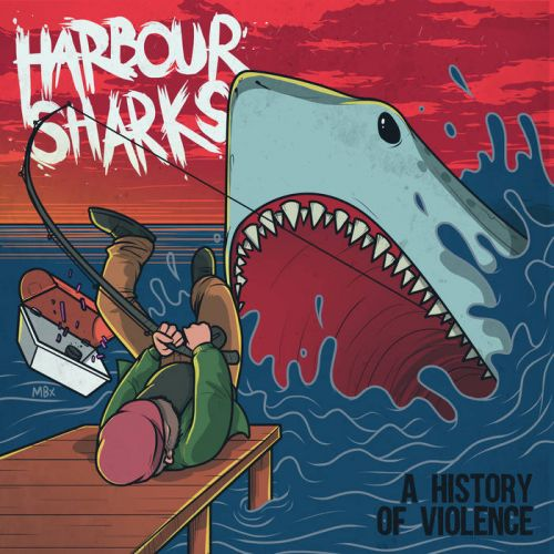 Harbour Sharks - A History of Violence (2017)