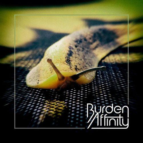 Burden Affinity - Burden Affinity (2017)