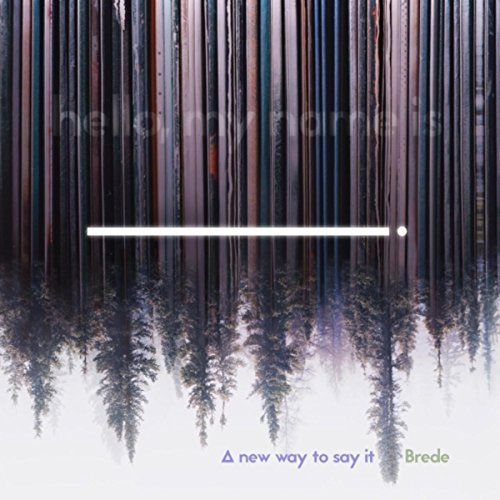 Brede - A New Way to Say It (2017)