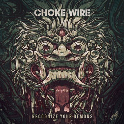 Choke Wire - Recognize Your Demons (2017)