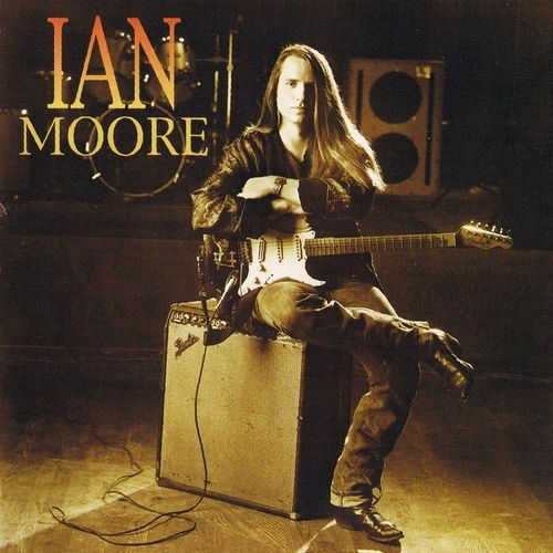Ian Moore - Ian Moore (1993)