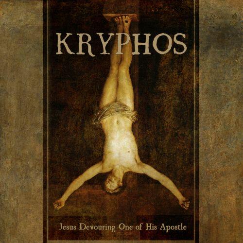 Kryphos - Jesus Devouring One Of His Apostle (2017)