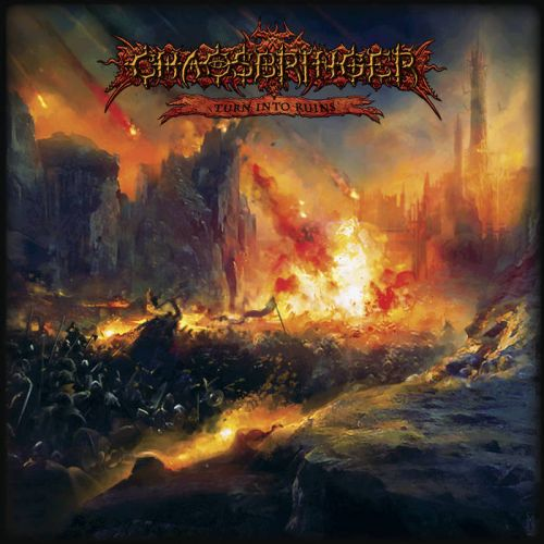 Chaosbringer - Turn into Ruins (2017)