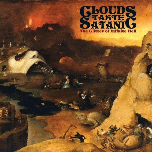 Clouds Taste Satanic - The Glitter Of Infinite Hell (2017)
