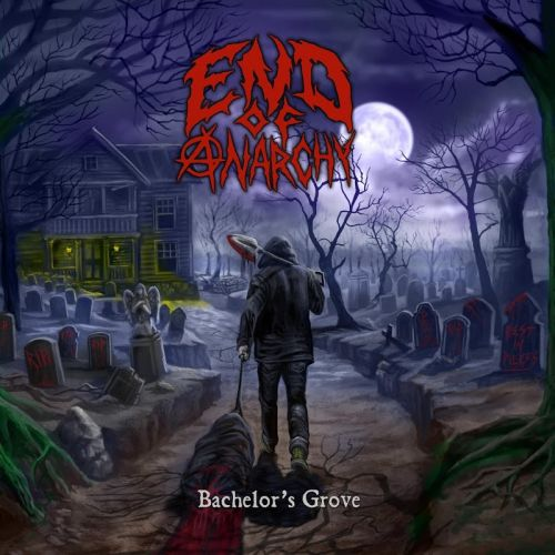 End Of Anarchy - Bachelor's Grove (2017)