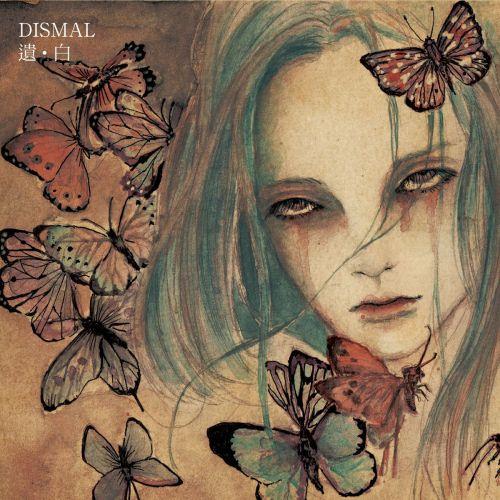 Dismal - 遺。白 (2017)