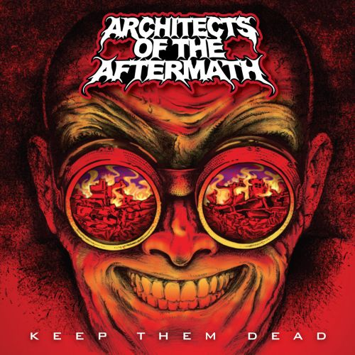 Architects Of The Aftermath - Keep Them Dead (2017)
