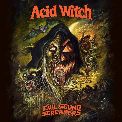 Acid Witch - Evil Sound Screamers (2017)