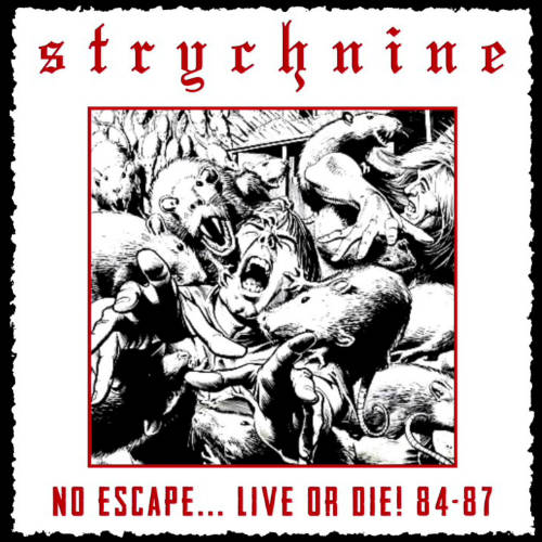Strychnine - No Escape... Live Or Die! 84-87 (2017)