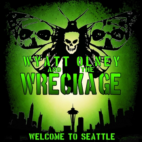 Wyatt Olney & The Wreckage - Welcome to Seattle (2017)