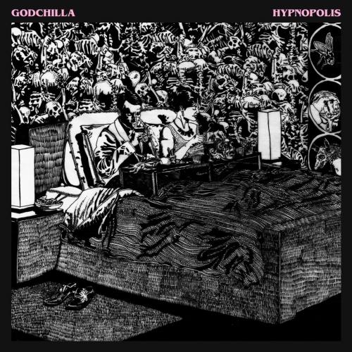 Godchilla - Hypnopolis (2017)