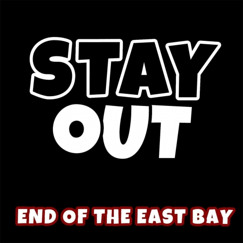 Stay Out - End of the East Bay (2017)