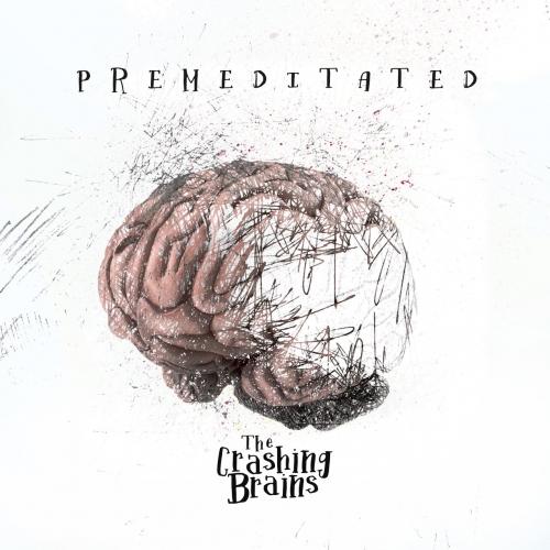 The Crashing Brains - Premeditated (2017)