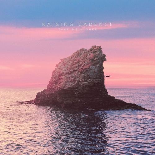 Raising Cadence - Take Me Higher (EP) (2017)