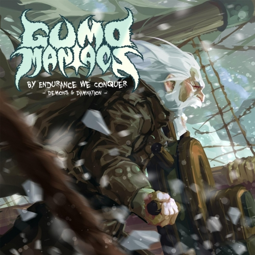 GumoManiacs - By Endurance We Conquer: Demons & Damnation (2017)