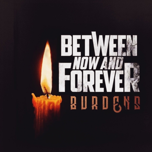 Between Now And Forever - Burdens (EP) (2017)