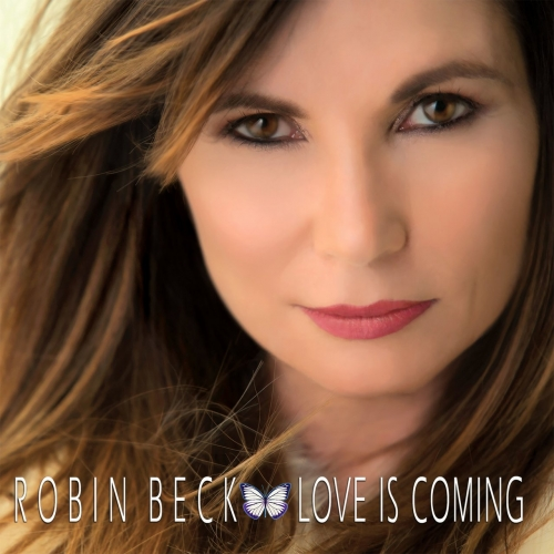 Robin Beck - Love Is Coming (2017)