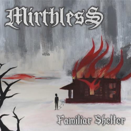 Mirthless - Familiar Shelter (2017)
