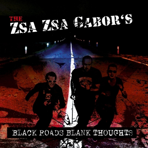 The Zsa Zsa Gabor's - Black Roads Blank Thoughts (2017)