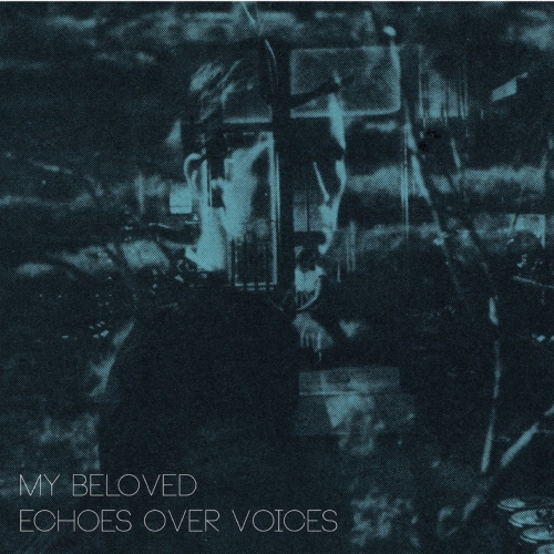 My Beloved - Echoes over Voices (2017)