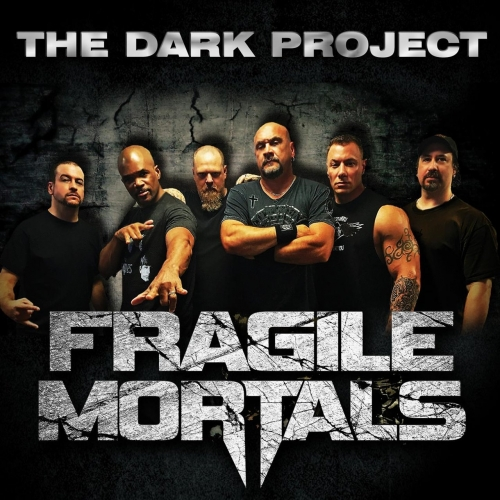 Fragile Mortals - The Dark Project (2017)