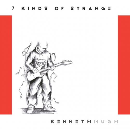 Kenneth Hugh - 7 Kinds of Strange (2017)