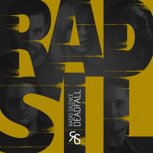 Radio Silence - Deadfall (2017)