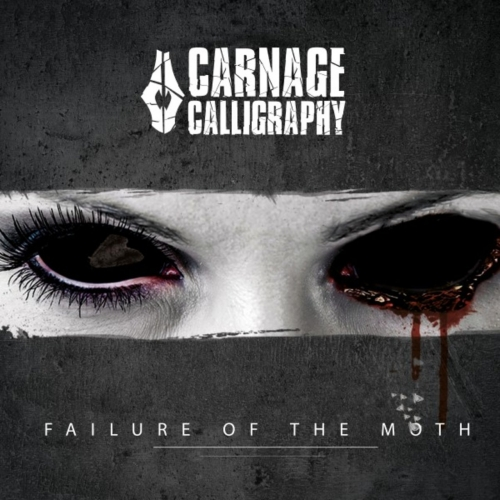 Carnage Calligraphy - Failure of the Moth (2017)