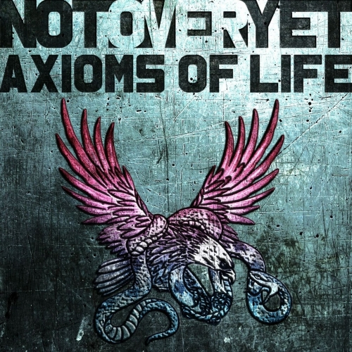 NOT OVER YET - Axioms of Life (2017)