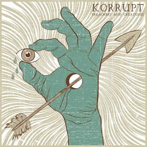 Korrupt - Preachers and Creatures (2017)