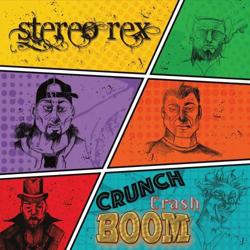 Stereo Rex - Crunch Crash Boom (2017)