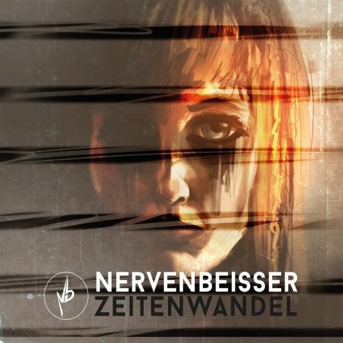 Nervenbeisser - Zeitenwandel (2017)