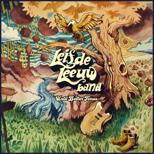 Leif De Leeuw Band - Until Better Times (2017)