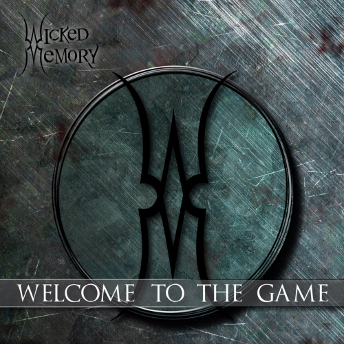 Wicked Memory - Welcome to the Game (2017)