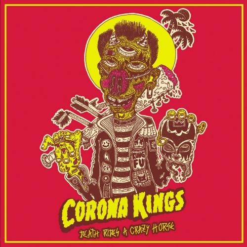 Corona Kings - Death Rides a Crazy Horse (2017)