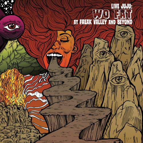 Wo Fat - Live Juju: Freak Valley And Beyond (2017)