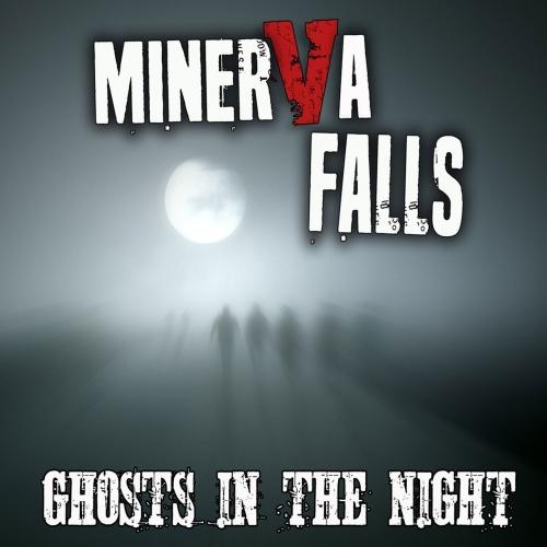 Minerva Falls - Ghosts in the Night (2017)