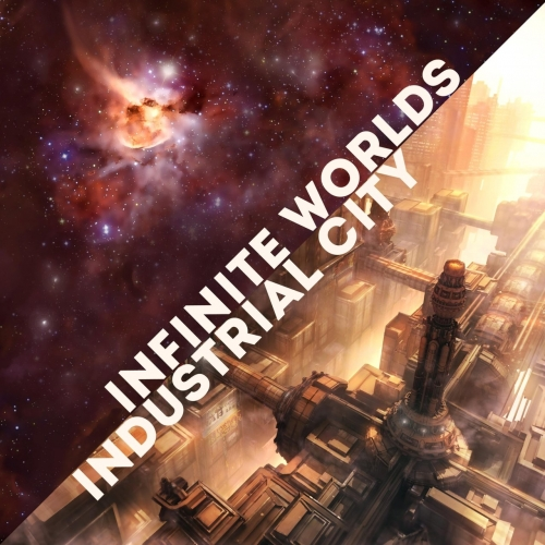 Infinite Worlds - Industrial City (2017)