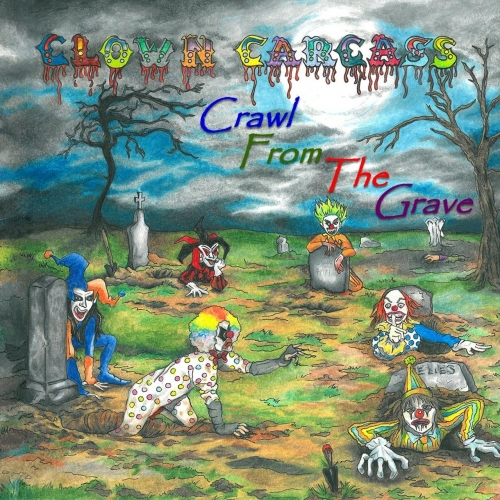 Clown Carcass - Crawl from the Grave (2017)