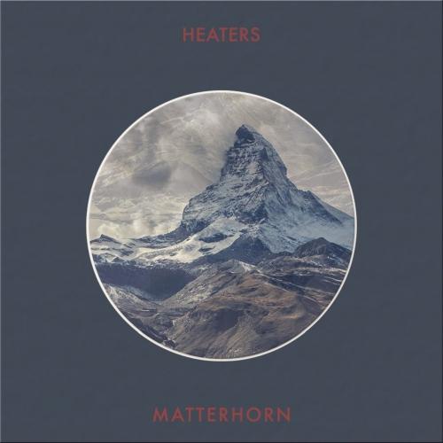 Heaters - Matterhorn (2017)