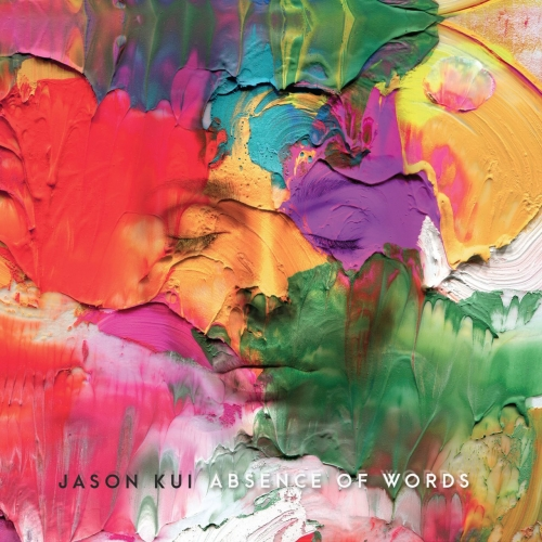 Jason Kui - Absence of Words (2017)