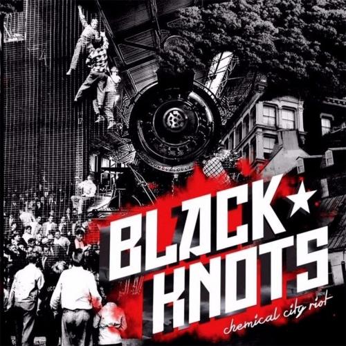 Black Knots - Chemical City Riot (2017)