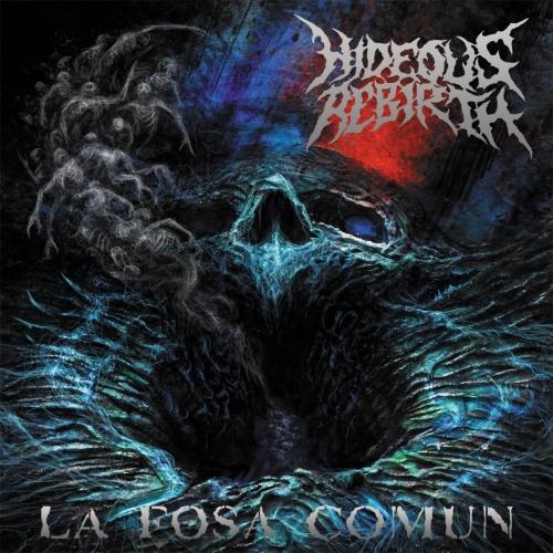 Hideous Rebirth - La Fosa Comun (2017)