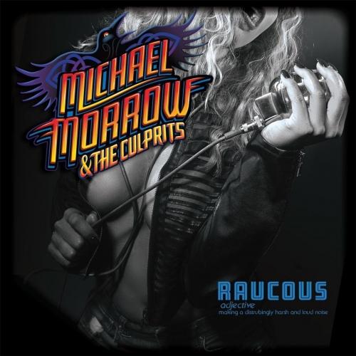 Michael Morrow & The Culprits - Raucous (2017)