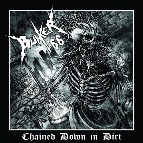 Bunker 66 - Chained Down in Dirt (2017)