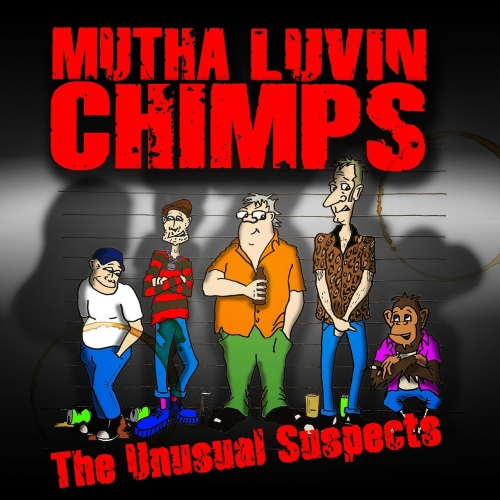 Mutha Luvin Chimps - The Unusual Suspects (2017)