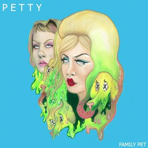 Family Pet - Petty (2017)